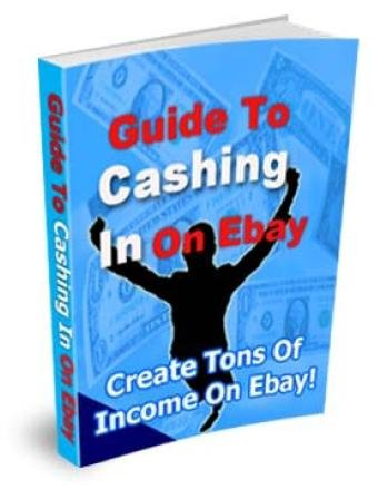 GUIDE TO CASHING IN ON EBAY ebook + resell rights