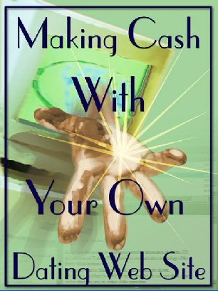 Making Cash With Your Own Dating Site eBook+ resell rights