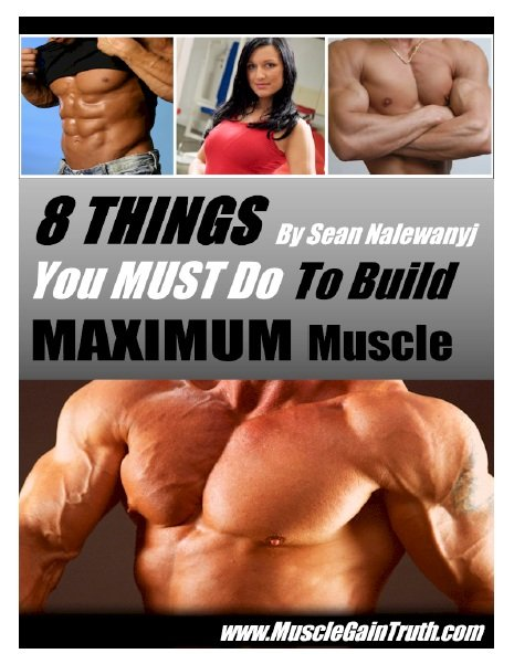 8 THINGS YOU MUST DO TO BUILD MAXIMUM MUSCLE eBook + distribution rights