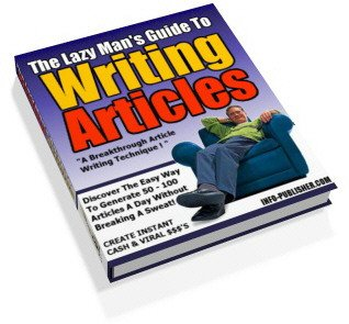 The Lazy Man's Guide To WRITING ARTICLES / money cash profits making business ebook + resell