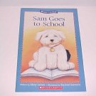 Sam Goes to School by Mary Labatt (2004, Paperback, Scholastic Inc)