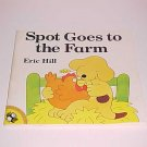Spot Goes to the Farm by Eric Hill (1998, Paperback, Reprint)