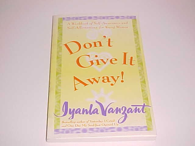 Don't Give It Away! by Iyanla Vanzant (1999, Paperback)
