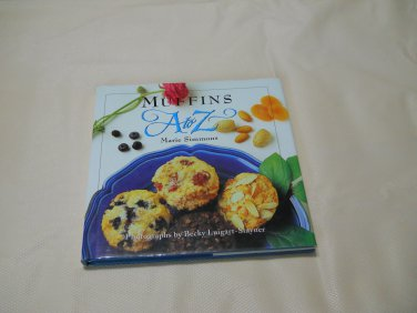 Muffins A to Z by Marie Simmons (1995, Hardcover)