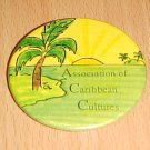 Association of Caribbean Cultures Button Pin Badge