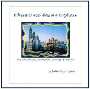 Where Once Was An Orphan -- e-book edition -- Non-fiction by Julie Gustavson