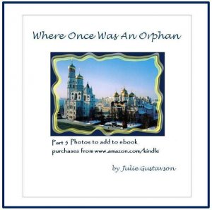 Where Once Was An Orphan -- Parts 2 & 5 Photos only -- photos and book by Julie Gustavson