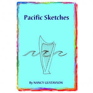 Pacific Sketches -- harp music by Nancy Gustavson
