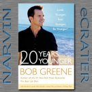 20 Years Younger: Look Younger, Feel Younger, Be Younger! [Hardcover] by Bob Greene