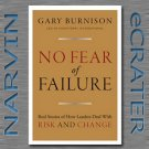No Fear of Failure: Real Stories of How Leaders Deal with Risk and Change by Gary Burnison