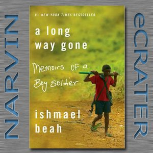 A Long Way Gone: Memoirs of a Boy Soldier [Paperback] by Ishmael Beah