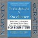 Prescription for Excellence: Leadership Lessons for Creating a World Class Customer Experience