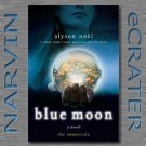 Blue Moon (The Immortals, Book 2) [Paperback] by Alyson Noël