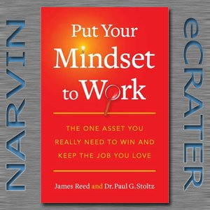 Put Your Mindset to Work: The One Asset You Really Need to Win and Keep the Job You Love [Paperback]