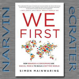 We First: How Brands and Consumers Use Social Media to Build a Better World [Hardcover]