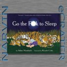 Go the F**k to Sleep [Hardcover] by Adam Mansbach and Ricardo Cortes (Illustrator)