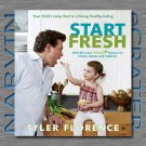 Start Fresh: Your Child's Jump Start to Lifelong Healthy Eating [Hardcover] by Tyler Florence