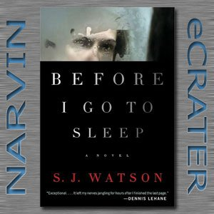 Before I Go to Sleep: A Novel [Hardcover] by S. J. Watson