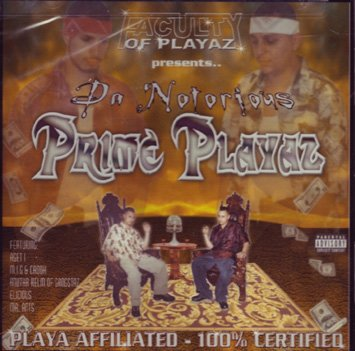Da Notorious Prime Playaz - Playa Affiliated, 100% Certified
