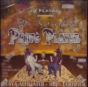 Da Notorious Prime Playaz - Playa Affiliated, 100% Certified