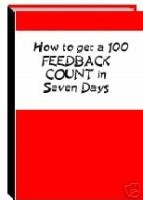 How to get 100 Feedback in 7 Days or Less