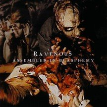 THE RAVENOUS assembled in blasphemy CD ? DEATH METAL