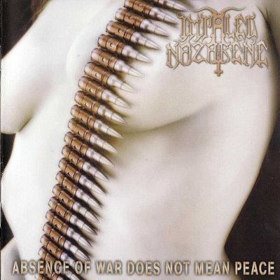 IMPALED NAZARENE abscence of war does not mean peace CD 2002 CRUST BLACK METAL