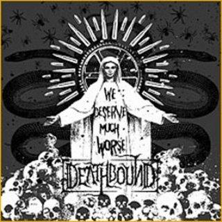 DEATHBOUND we deserve much worse CD 2007 DEATH GRINDCORE