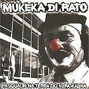 MUKEKA DI RATO pasqualin na terra do xupa-kabra CD 1997 HARDCORE