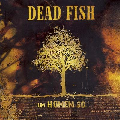 DEAD FISH um homem só CD 2006 HARDCORE