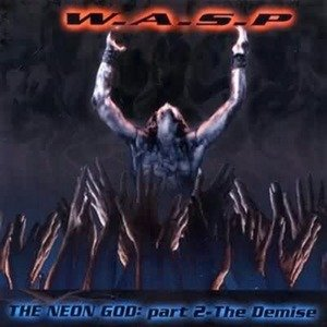 WASP the neon god part 2 - the demise CD 2004 HEAVY METAL**