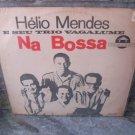 HELIO MENDES & SEU TRIO VAGALUME Na Bossa LP 1964 BRAZI