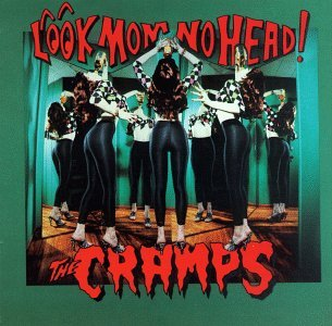 THE CRAMPS look, mom no head! CD 1991 PSYCHOBILLY