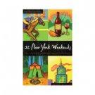New York Weekends: Great Getaways & Adventures for Every Season