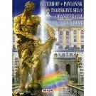 Peterhof, Pavlovsk, Tsarskoye Selo, Oranienbaum, Gatchina