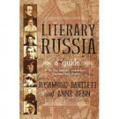 Literary Russia: A Guide to the Authors, Characters, Scenes and Streets