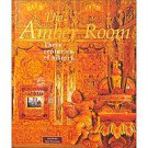 The Amber Room: Three Centuries of History