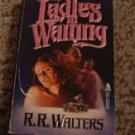 Ladies In Waiting by R R Walters PB Edition 1986... FREE SHIPPING