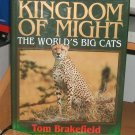 Kingdom Of Might... The Worlds Big Cats... by Tom Brakefield