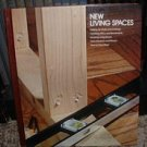 New Living Spaces by Time Life Books Hardcover Edition 1980
