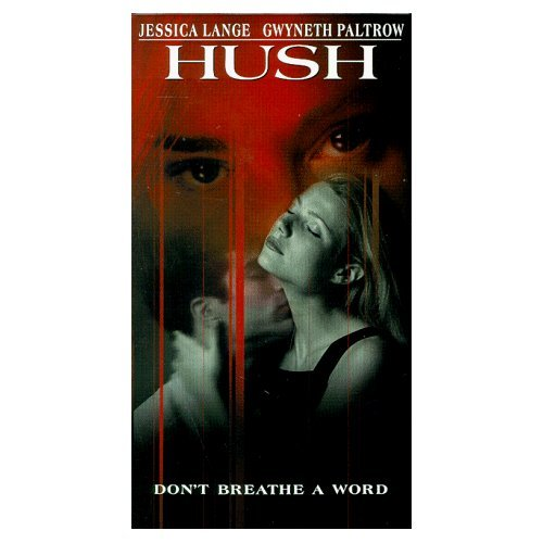 HUSH w/ Gwyneth Paltrow  VHS Edition...