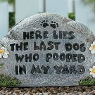 Here Lies The Last Dog... Garden Yard Decor