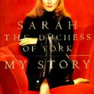 Sarah The Duchess of York - My Story