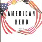 American Hero  A Novel by Larry Beinhart