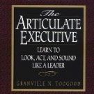 The Articulate Executive: Learn to Look, Act, and Sound Like a Leader [Paperback]