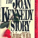 Living With the Kennedys: The Joan Kennedy Story [Paperback]