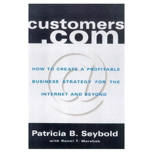 Customers.com: How to Create a Profitable Business Strategy for the Internet and Beyond [Hardcover]