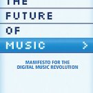 The Future Of Music by David Kusek, Gerd Leonhard (paperback)