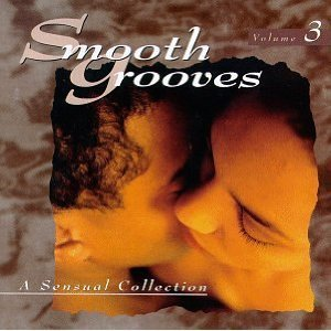Smooth Grooves: A Sensual Collection, Vol. 3