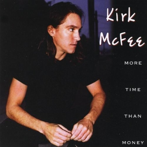 More Time Than Money by Kirk Mcfee CD